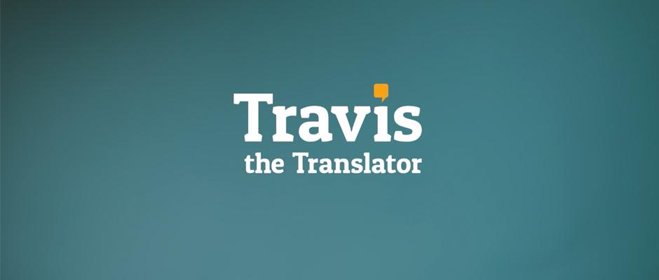 Travis: el traductor que será tu mejor compañero de viaje