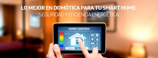 Lo mejor en domótica para tu smart home: seguridad y eficiencia energética