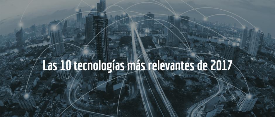 Las 10 tecnologías más relevantes de 2017