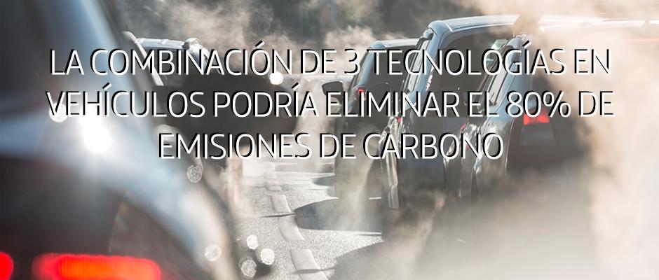 La combinación de 3 tecnologías en vehículos podría eliminar el 80% de emisiones de carbono para 2050