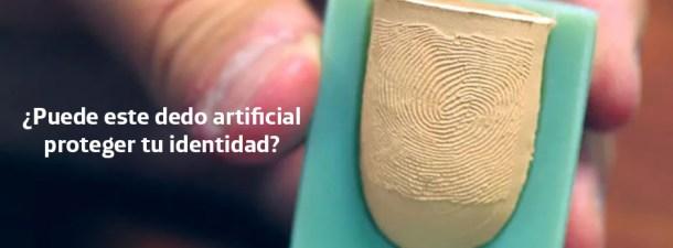 ¿Dedos artificiales para proteger nuestra identidad?