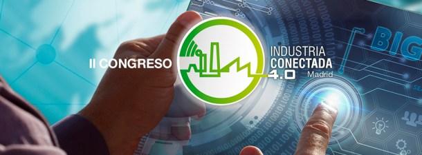 El II Congreso de Industria Conectada 4.0, cita clave para analizar la digitalización del sector y los grandes retos del futuro