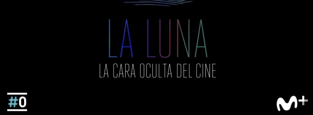 Documental de Movistar+: 'La Luna: la cara oculta del cine'