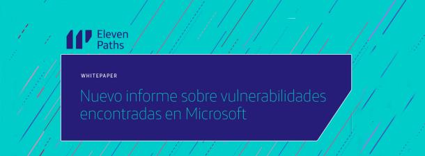 Nuevo informe sobrevulnerabilidades en Microsoft