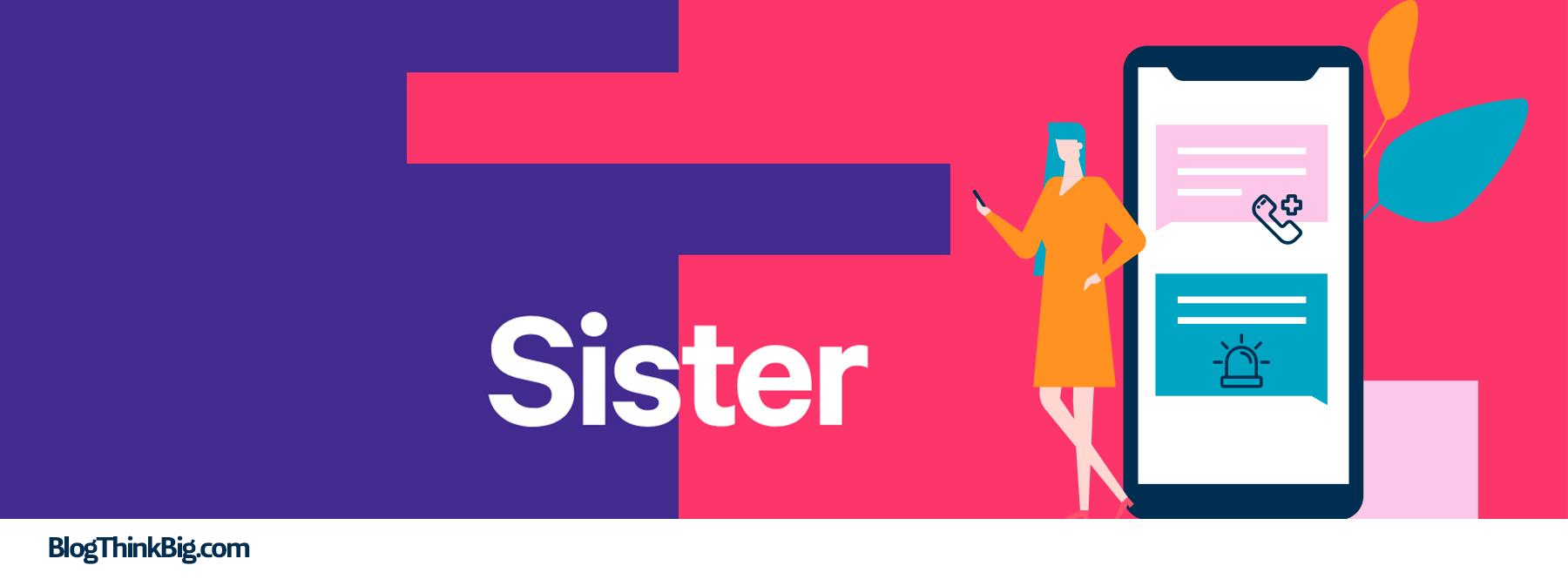 Sister, la app de emergencia para sentirse seguro en la calle
