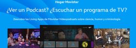 Movistar Videopodcasts, el nuevo formato hibrido que aterriza en las Living Apps de Movistar+