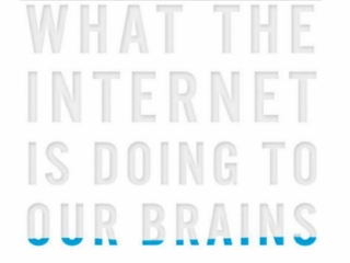 What the Internet is doing with our brains