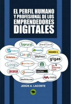 """""""El perfil humano y profesional de los emprendedores digitales"""""""